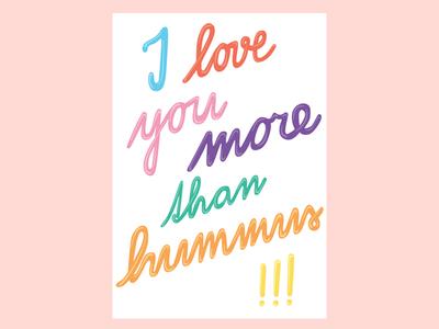 I love you more than hummus