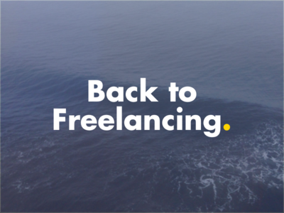 Back to Freelancing.