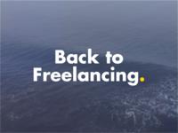 Back to Freelancing.