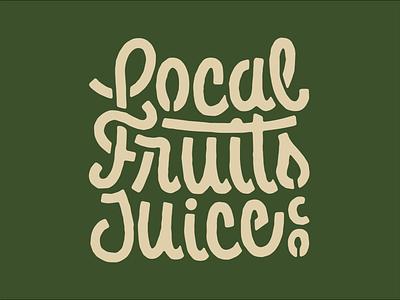 Local Fruits Juice Co sample texas local ligature script monday custom lettering fruit juice