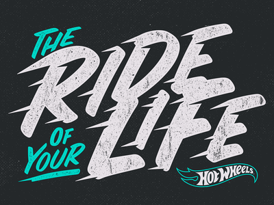 Ride Of Your Life hot wheels lettering texture press typography