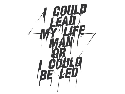 I could lead my life white and black design graphic illustration typographie typography