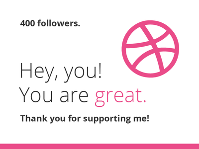 You are great. mark logo pink ball support you thank dribbble followers 400