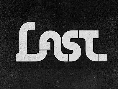 Last white black last lettering type design typography
