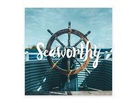 Introducing Seaworthy