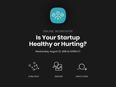 Upcoming Workshop! lean startup execution webinar workshop startups product strategy development design