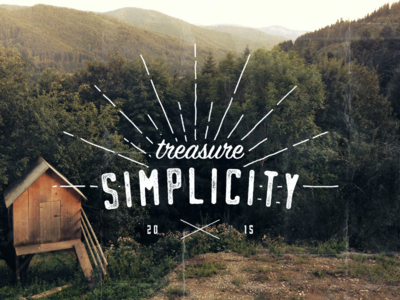 Treasure Simplicity 24 - 365 typography grunge texture type365 design distressed pacific north west oregon mountains brushed lettering