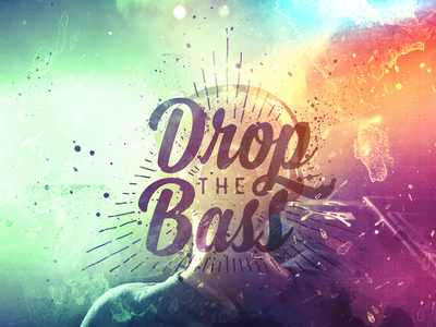 Drop the Bass 27 - 365 typography lettering grunge texture quote type365 design distressed color overlay dubstep