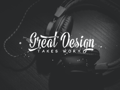 Great Design Takes Work 28 - 365 typography lettering grunge texture quote type365 design work