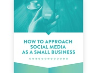 How to Approach Social Media as a Small Business