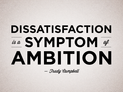 """""""Dissatisfaction is a symptom of ambition"""" quote trudy campbell mad men gotham"""