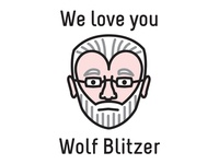 We Love You Wolf Blitzer Dribbble
