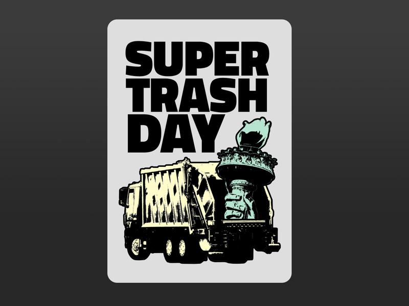 Super Trash Day poster statue of liberty democracy politics