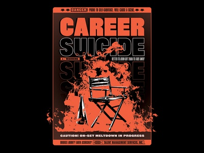 Career Suicide arson industry film movies behind the scenes tantrum meltdown fire suicide director hollywood