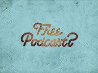Free Podcast?