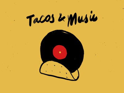Tacos & Music amigos typography mexican event music dj vinyl tacos mexico handmade tillnoon