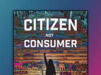 A citizen, not a consumer