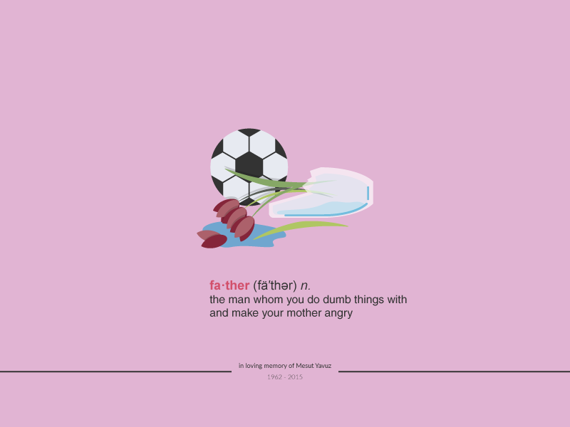 fa·ther : in loving memory of Mesut Yavuz - Poster 3 vector mother vase football soccer ball tulip child fathers day father poster illustrator illustration