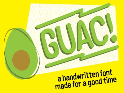 GUAC! A handwritten font made for a good time.