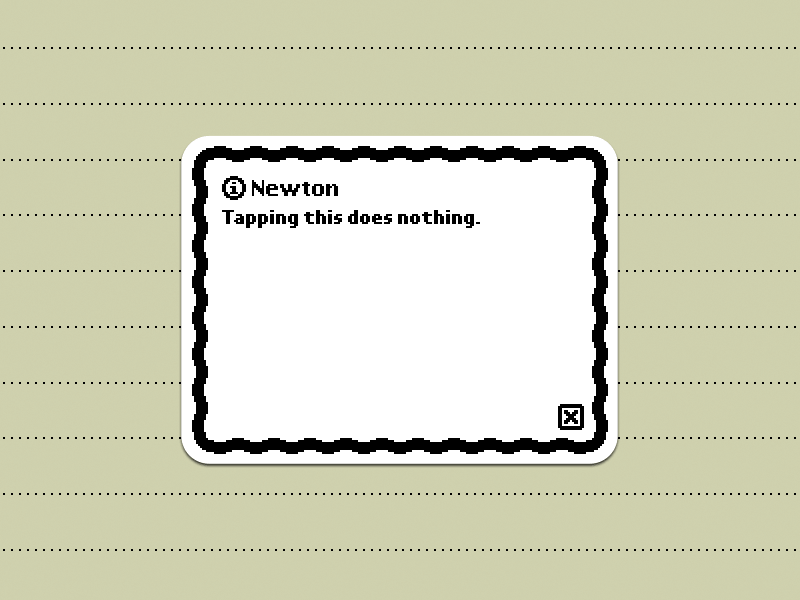 Tapping This Does Nothing newton interface ui dialog bitmap back white sticker stickermule messagepad alert