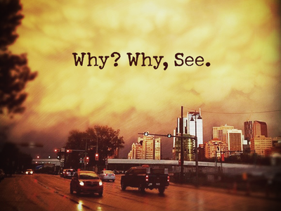 Why? Why, See. photo photography instagram calgary yyc skyline yellow orange storm road traffic downtown cloud schmutz