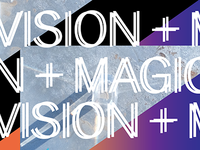 VISION + MAGIC