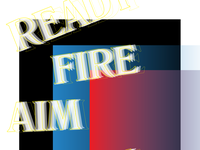 Type Explorations   READY, FIRE, AIM