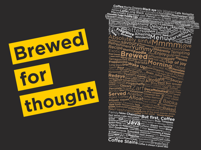Brewed for thought (Coffee Typography)