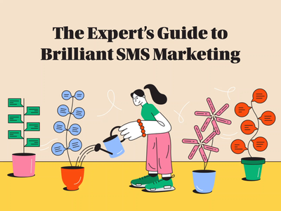 The Expert's Guide to Brilliant SMS Marketing vector design watering plants animation character illustration how know instruction manual marketing blog pillar