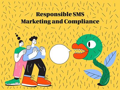 Responsible SMS Marketing and Compliance landing web rude tutorial branding scared plant carnivore pillar blog marketing vector animation illustration