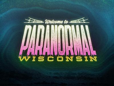 Paranormal Wisconsin wisconsin werewolf aliens ghosts