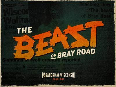 Bray Road Beast road spooky paranormal werewolf beast