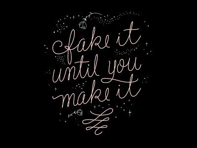 Fake it until you Make it calligraphy artist lettering artist lettering art typography calligraphy lettering design vector black graphic design illustration