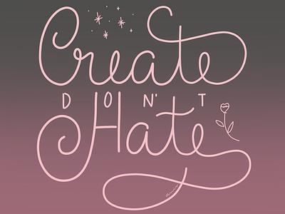 Create don't hate illustration pink flower stars inspiring typography script lettering