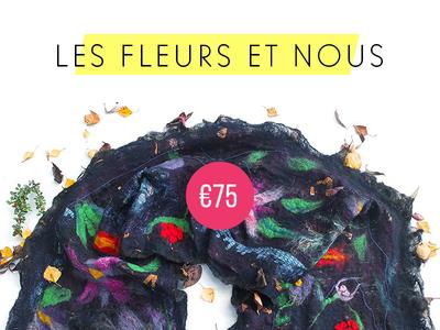 Les fleurs et nous  handcraft feutrage nuno wool felting shop store cloth handmade scarf flowers
