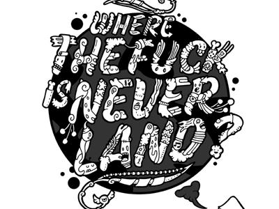 Where the fuck is Neverland cartoon illustration carnivorum typography