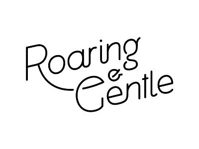 Roaring And Gentle Tweak lettering typography logo