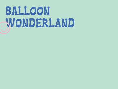 Balloon Wonderland smiles smiley smile vector pop-up selfie balloons logo branding illustration design color color palette wonderland balloon