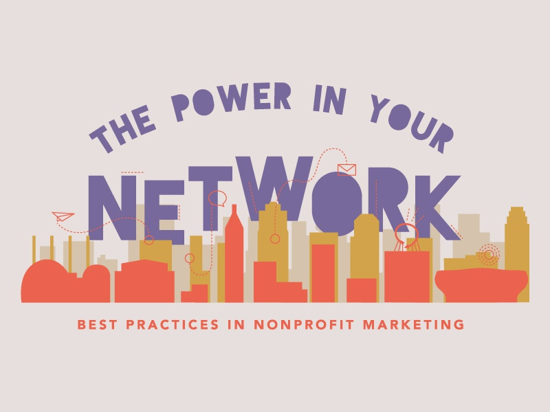 The Power in Your Network conncections best practices marketing nonprofit networking network power cityscape city missouri kansas kansas city local vector color color palette branding typography design illustration