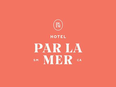 Hotel Par La Mer hotel branding hotel logo brand identity california santa monica elegant classic resort hotel stacked monogram typography vector identity lockup design logo branding