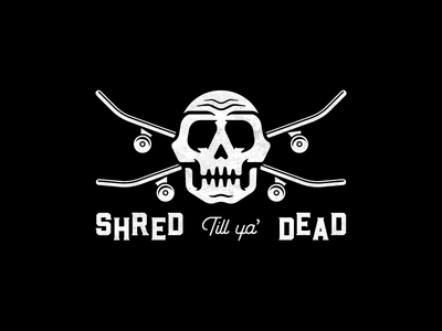 Some words to live by ;) icon quote texture sports dead badge logo design logo skull shred skateboard skate