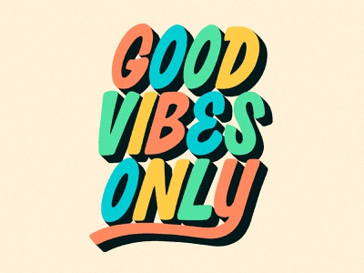 Good Vibes Only lettering type letters design colors typography
