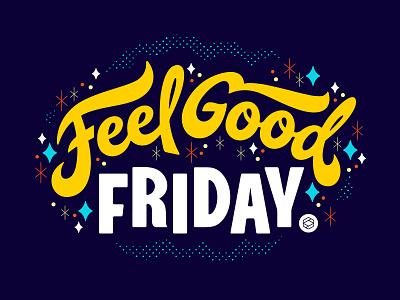 Feel Good Friday feel good friday friday happy hour illustration lettering letters colors script 829