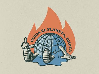 Cuida el planeta, idiota caricatura cartoon calentamiento global fuego fire global warming planet earth planet design illustrator digital vector illustration