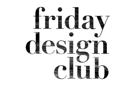 friday design club