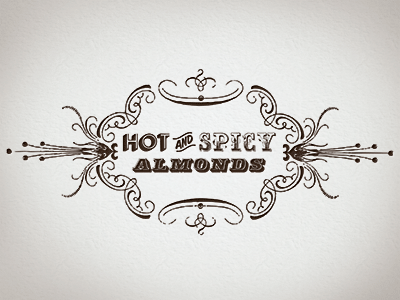 Hot and Spicy Almonds logo texture typography vignette old-fashioned