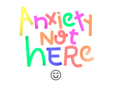 Anxiety not here | Lettering