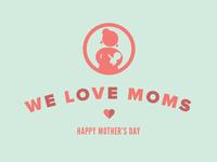 We ♥ Moms