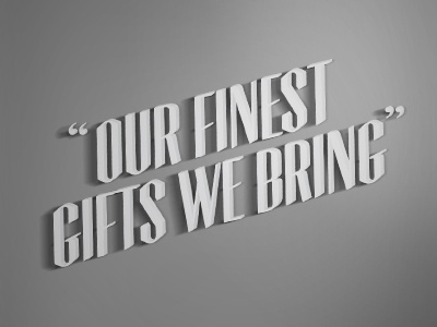 Our Finest Gifts We Bring vintage title block letters dimensional letterset