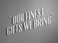 Our Finest Gifts We Bring